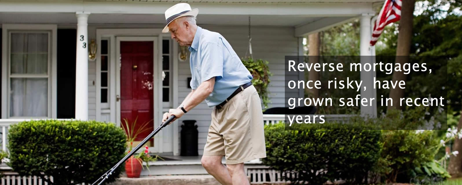 Reverse mortgages, once risky, have grown safer in recent years
